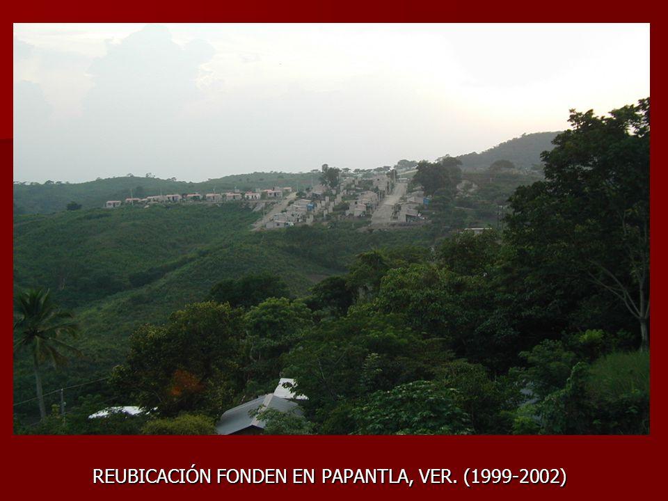 REUBICACIÓN FONDEN EN PAPANTLA, VER. (1999-2002)