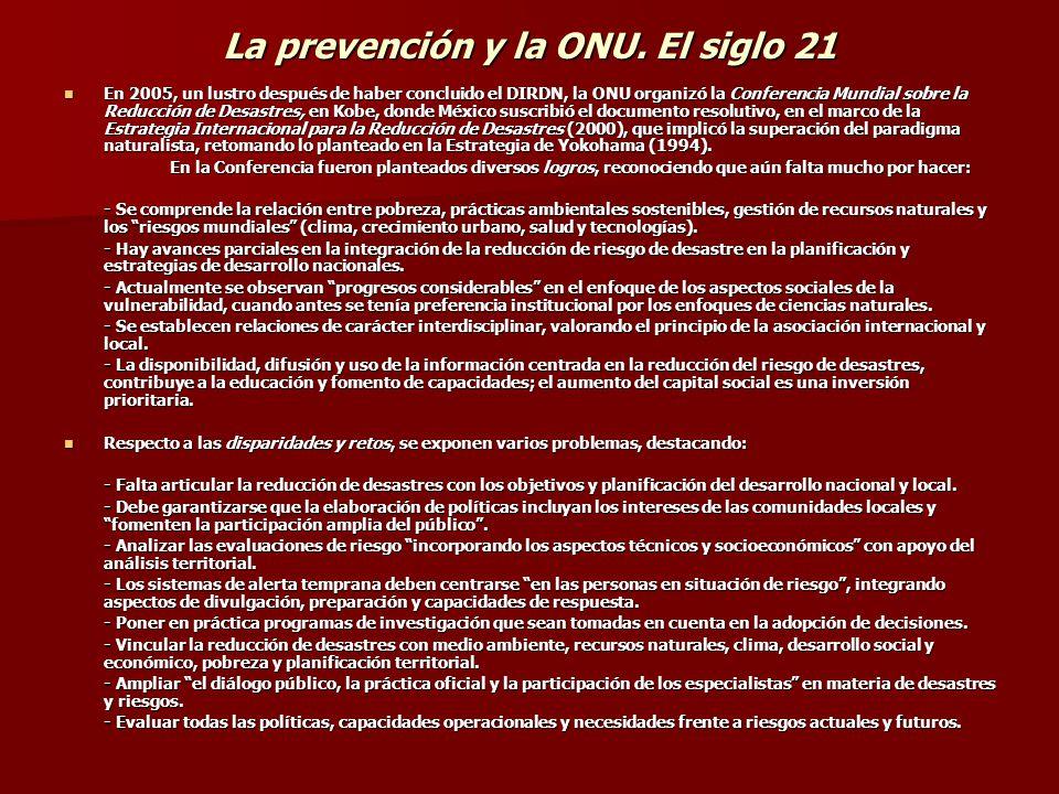 La prevención y la ONU. El siglo 20 En 1994, México suscribió las Estrategias para el año 2000 y más adelante, durante la Conferencia Mundial realizad