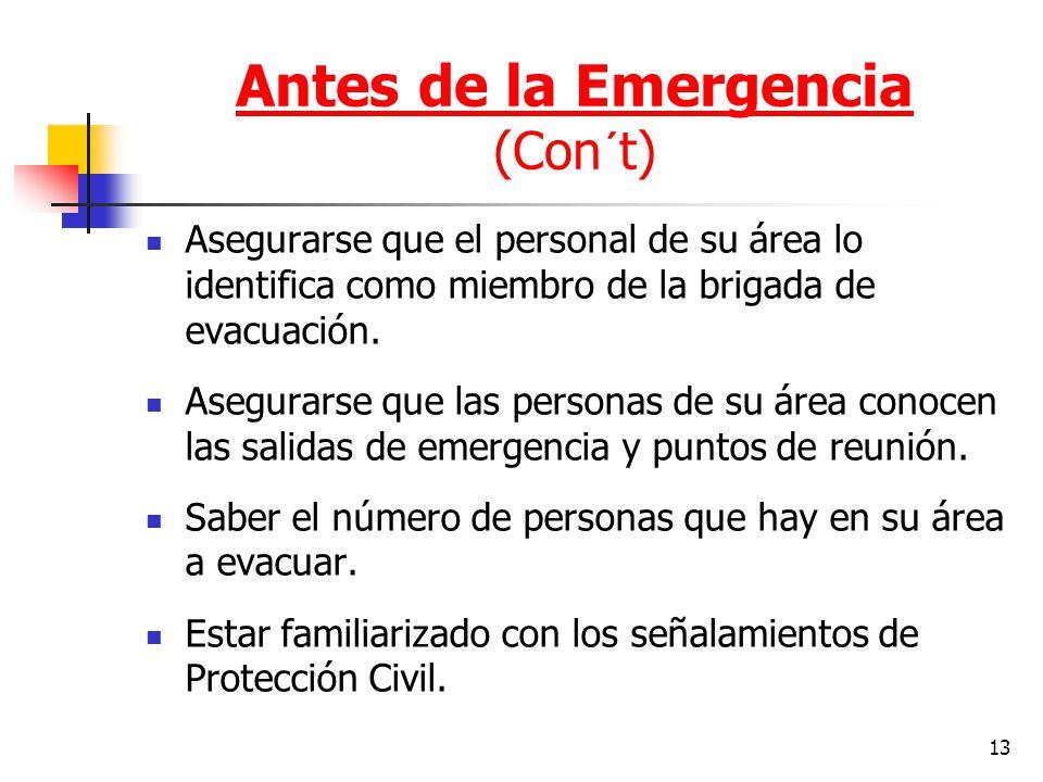 13 Asegurarse que el personal de su área lo identifica como miembro de la brigada de evacuación. Asegurarse que las personas de su área conocen las sa