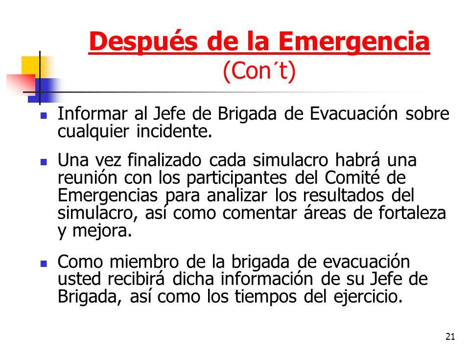 21 Informar al Jefe de Brigada de Evacuación sobre cualquier incidente. Una vez finalizado cada simulacro habrá una reunión con los participantes del