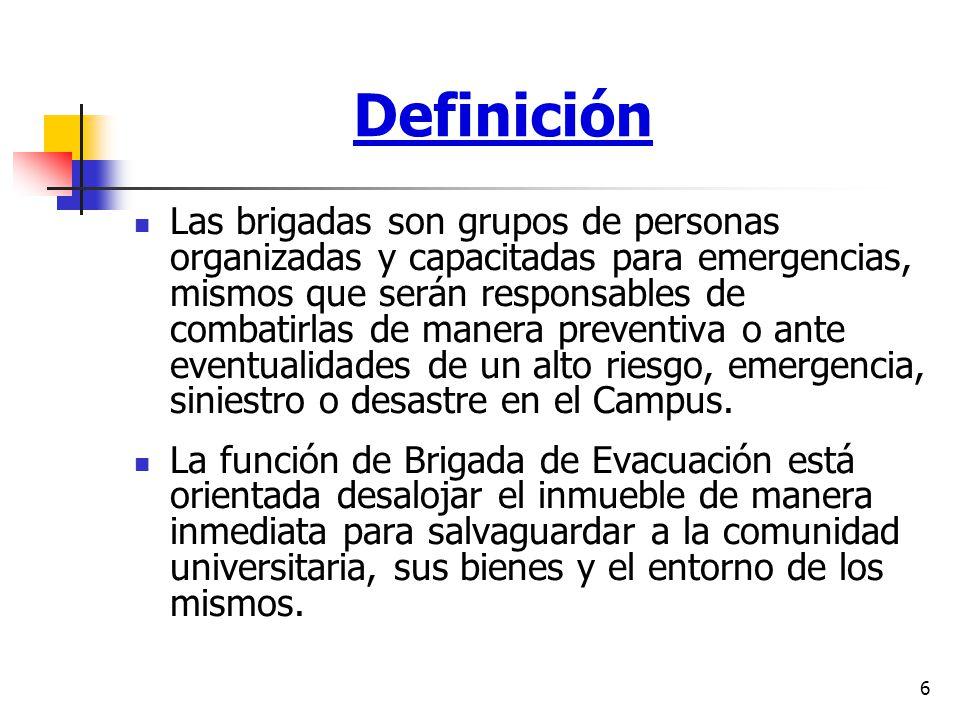6 Las brigadas son grupos de personas organizadas y capacitadas para emergencias, mismos que serán responsables de combatirlas de manera preventiva o