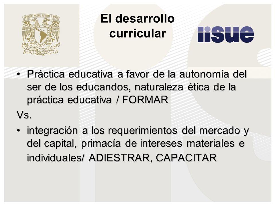 El desarrollo curricular Práctica educativa a favor de la autonomía del ser de los educandos, naturaleza ética de la práctica educativa / FORMARPráctica educativa a favor de la autonomía del ser de los educandos, naturaleza ética de la práctica educativa / FORMARVs.