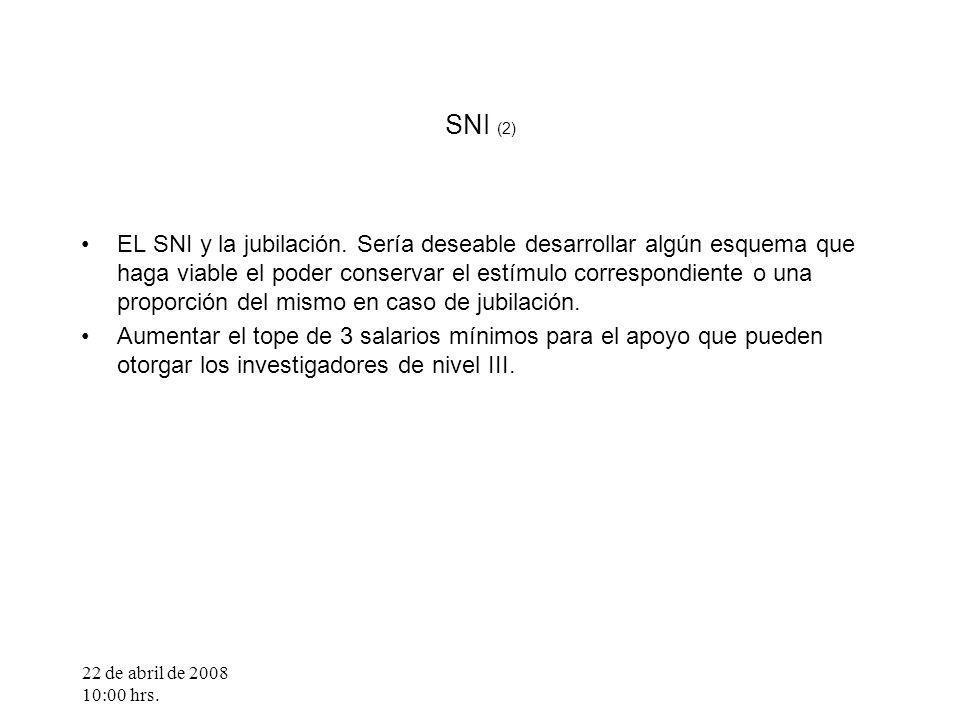 22 de abril de 2008 10:00 hrs. SNI (2) EL SNI y la jubilación.