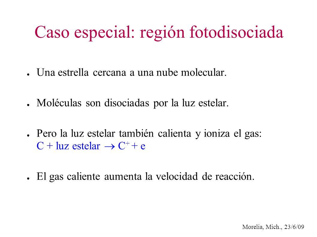 Morelia, Mich., 23/6/09 Caso especial: región fotodisociada Una estrella cercana a una nube molecular.