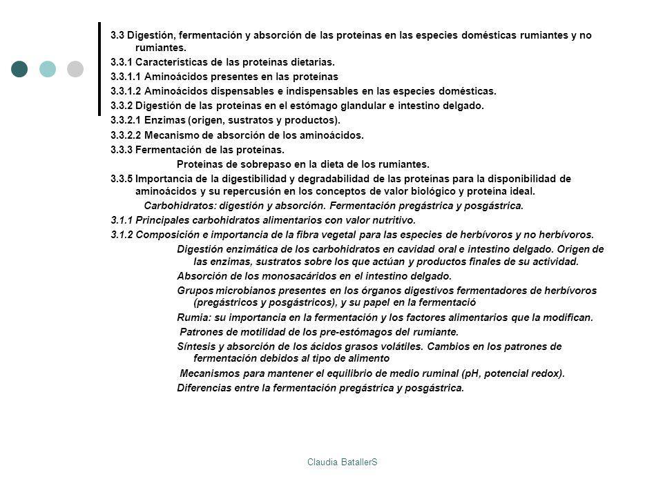 3.3 Digestión, fermentación y absorción de las proteínas en las especies domésticas rumiantes y no rumiantes. 3.3.1 Características de las proteínas d