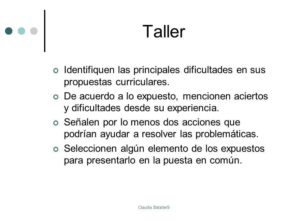 Taller Identifiquen las principales dificultades en sus propuestas curriculares. De acuerdo a lo expuesto, mencionen aciertos y dificultades desde su