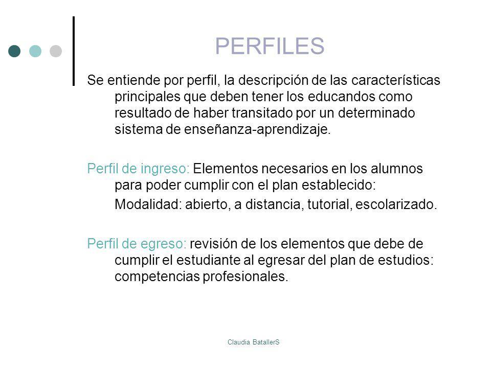 PERFILES Se entiende por perfil, la descripción de las características principales que deben tener los educandos como resultado de haber transitado po