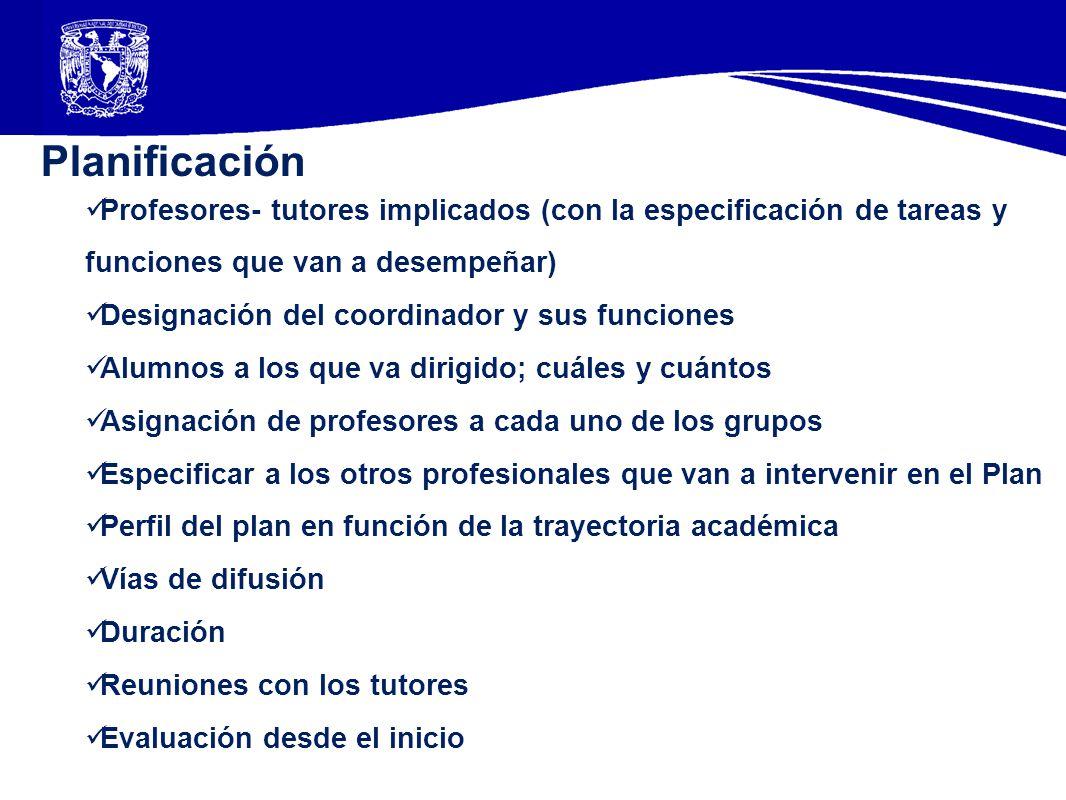 Planificación Profesores- tutores implicados (con la especificación de tareas y funciones que van a desempeñar) Designación del coordinador y sus func