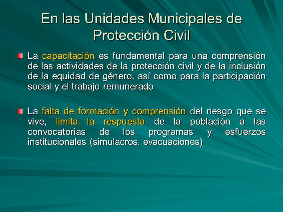 En las Unidades Municipales de Protección Civil La capacitación es fundamental para una comprensión de las actividades de la protección civil y de la