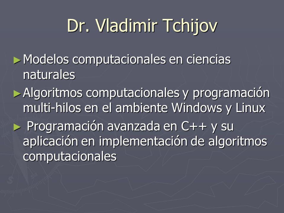 Dr. Vladimir Tchijov Modelos computacionales en ciencias naturales Modelos computacionales en ciencias naturales Algoritmos computacionales y programa