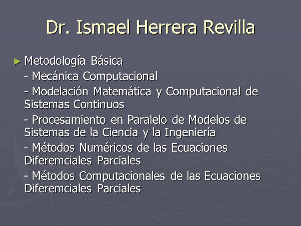 Dr. Ismael Herrera Revilla Metodología Básica Metodología Básica - Mecánica Computacional - Mecánica Computacional - Modelación Matemática y Computaci
