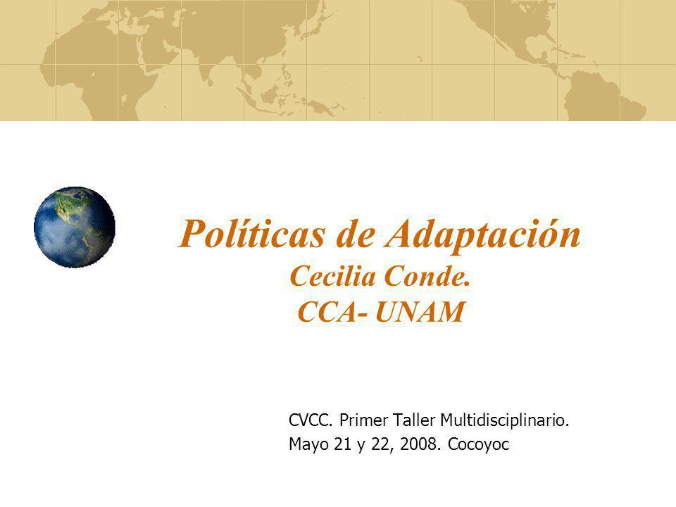 Políticas de Adaptación Cecilia Conde. CCA- UNAM CVCC.