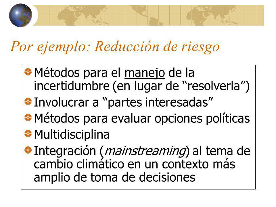 Estudios enfocados a: Opciones de adaptación actual y futura, Aumento de capacidad adaptativa, Reducción de vulnerabilidad social, Incluir múltiples forzantes, y adaptación en el contexto de desarrollo sustentable.