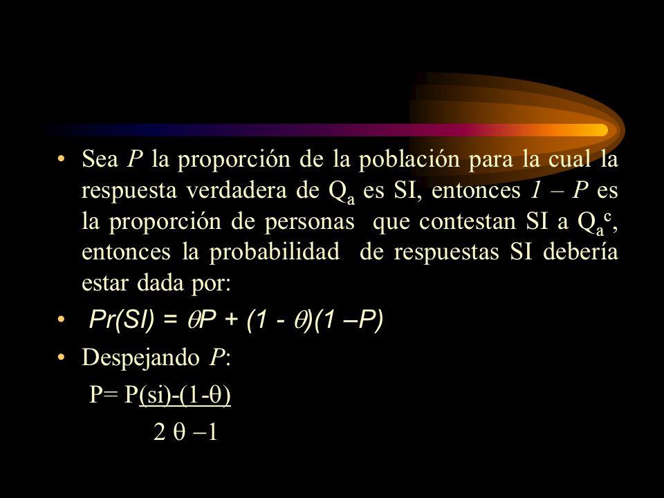 Ejemplo El entrevistado elige una de las preguntas mediante un proceso aleatorio, por ejemplo, lanza un dado y si obtiene {1,2,3,4}contesta Q1, si obtiene {5,6} entonces debe responder Q2.