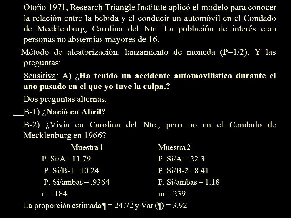 Técnica RA con dos preguntas alternas 1971, Greenberg, Horvitz, et al. Se utiliza cuando la proporción de la población con la característica no sensit
