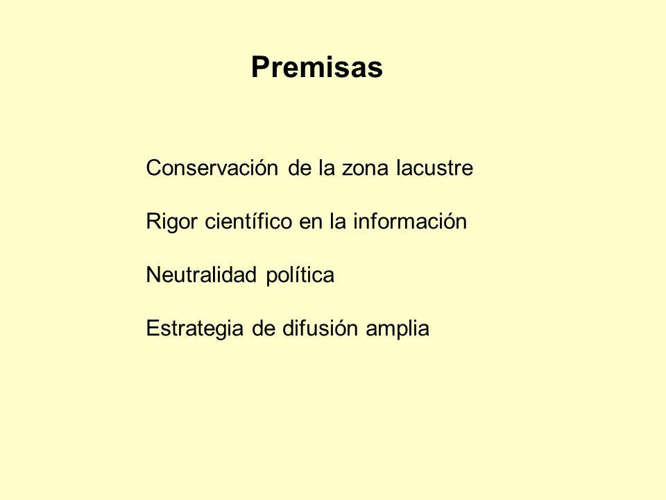 Conservación de la zona lacustre Rigor científico en la información Neutralidad política Estrategia de difusión amplia Premisas