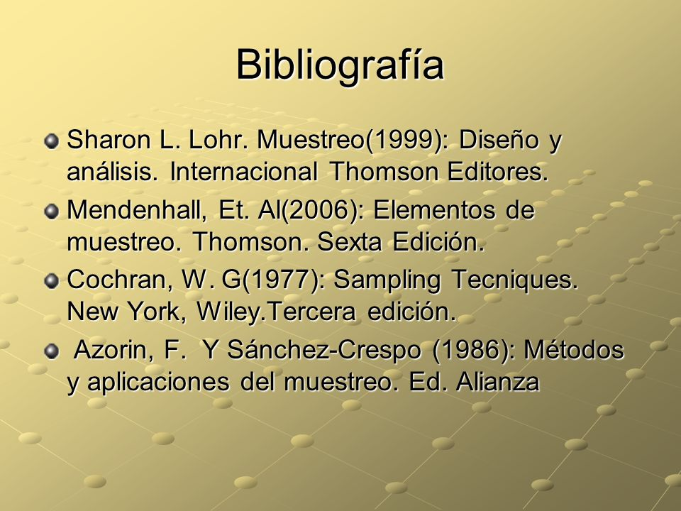 Bibliografía Sharon L.Lohr. Muestreo(1999): Diseño y análisis.