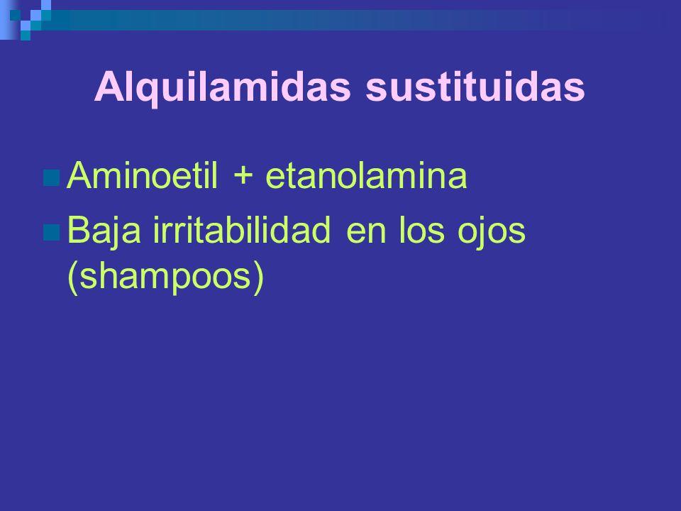 Alquilamidas sustituidas Aminoetil + etanolamina Baja irritabilidad en los ojos (shampoos)