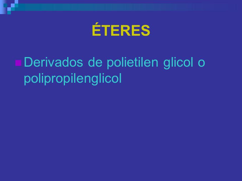 ÉTERES Derivados de polietilen glicol o polipropilenglicol