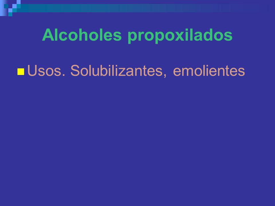 Alcoholes propoxilados Usos. Solubilizantes, emolientes