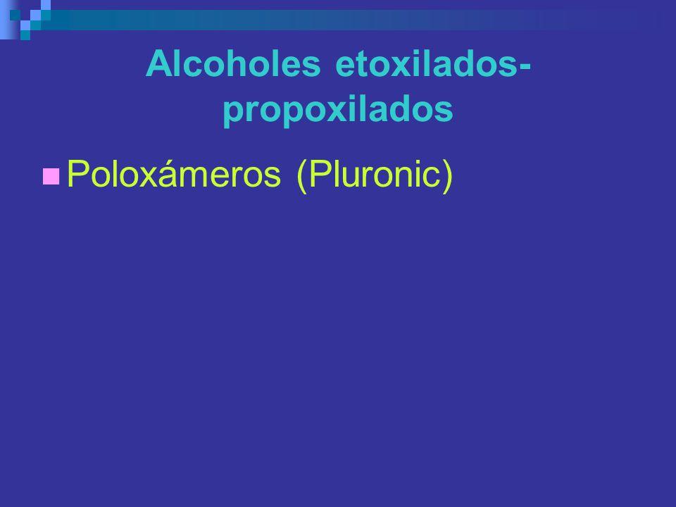 Alcoholes etoxilados- propoxilados Poloxámeros (Pluronic)