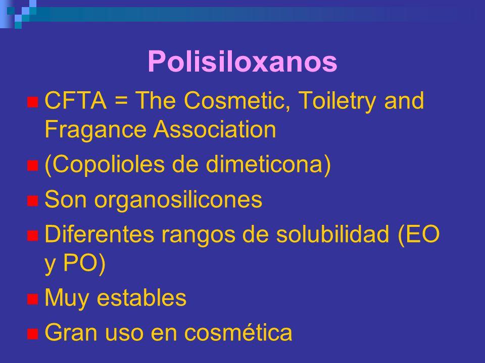 Polisiloxanos CFTA = The Cosmetic, Toiletry and Fragance Association (Copolioles de dimeticona) Son organosilicones Diferentes rangos de solubilidad (