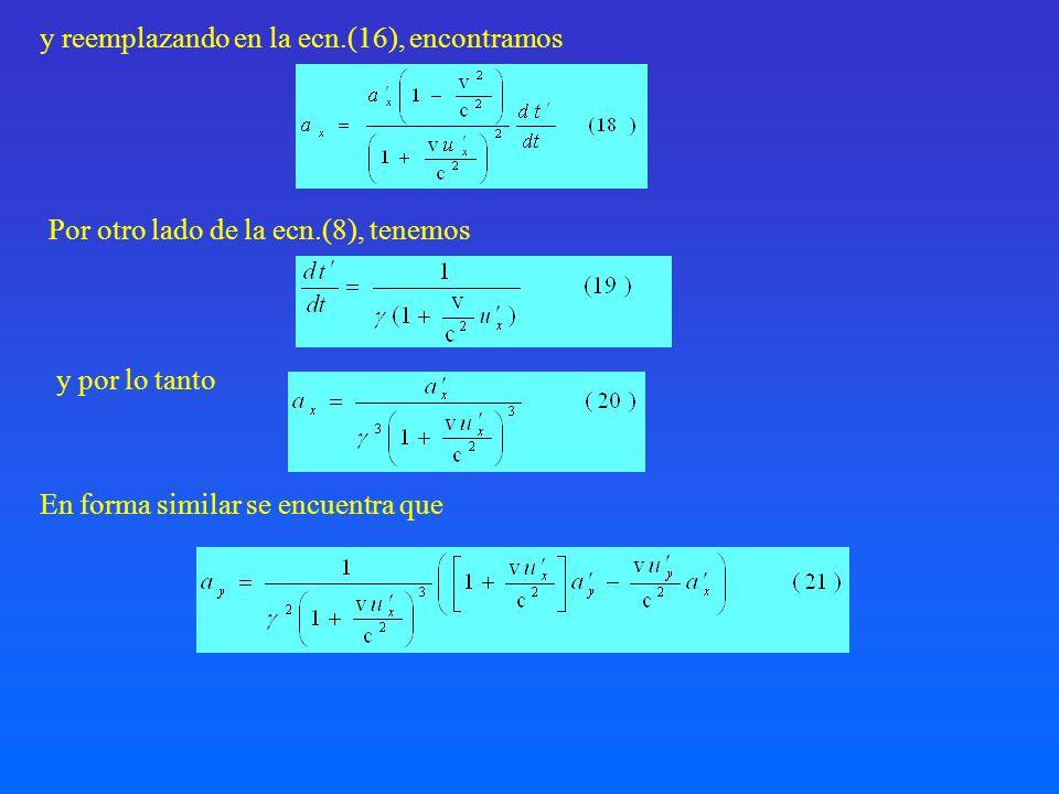 En forma similar se encuentra que y reemplazando en la ecn.(16), encontramos Por otro lado de la ecn.(8), tenemos y por lo tanto