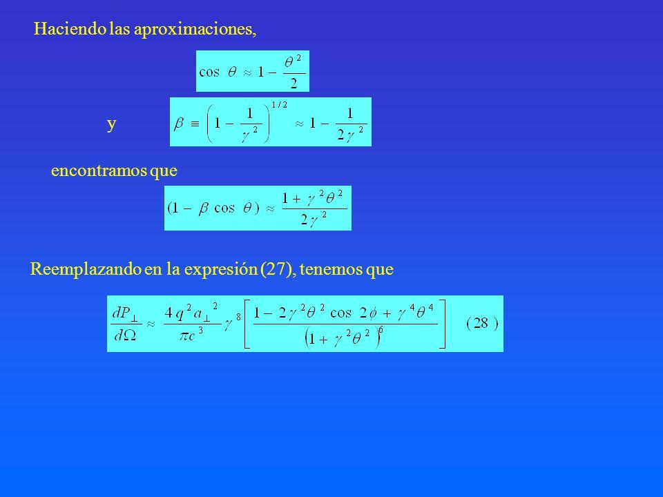 Reemplazando en la expresión (27), tenemos que Haciendo las aproximaciones, y encontramos que