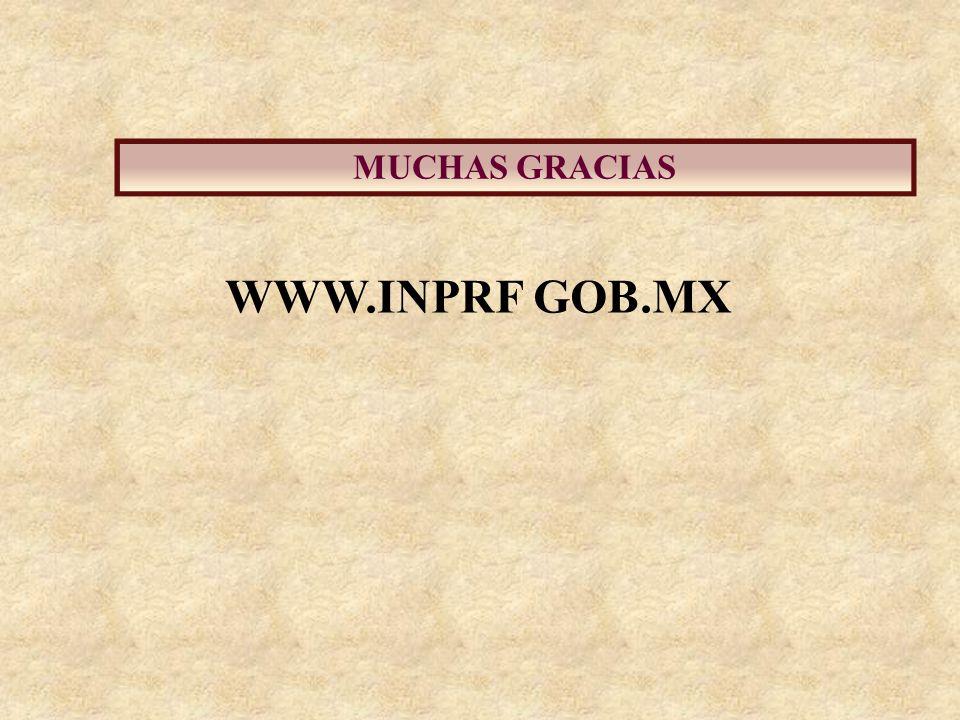 WWW.INPRF GOB.MX MUCHAS GRACIAS