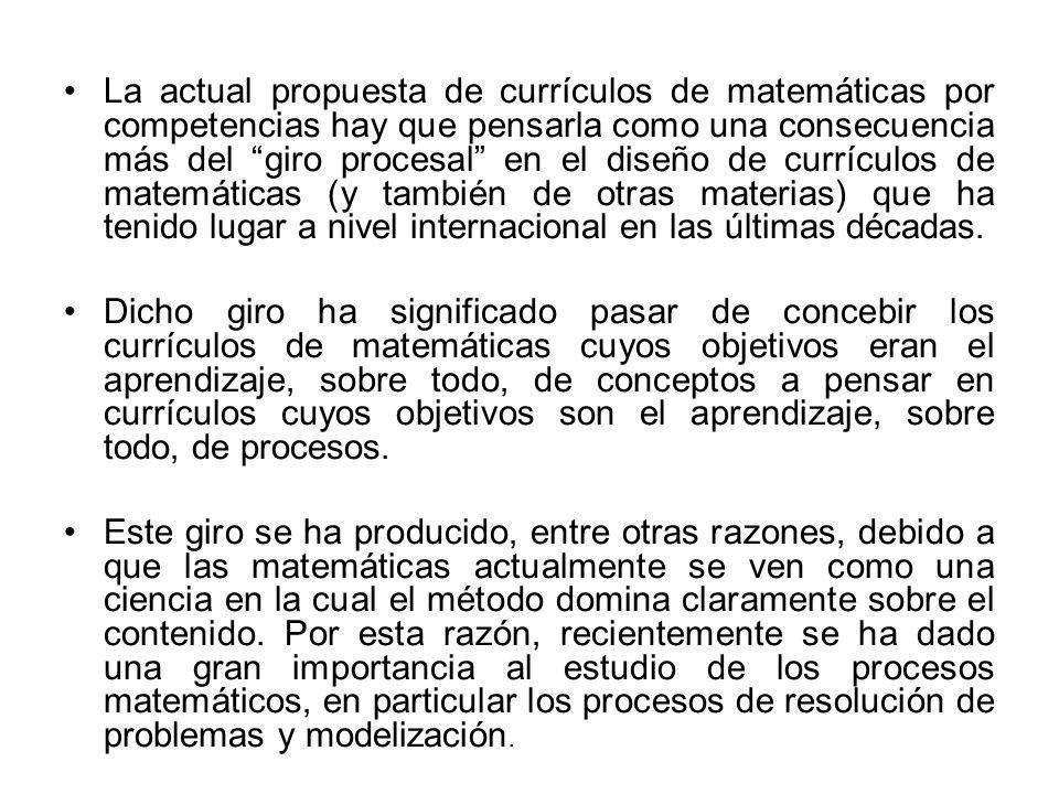La actual propuesta de currículos de matemáticas por competencias hay que pensarla como una consecuencia más del giro procesal en el diseño de currícu