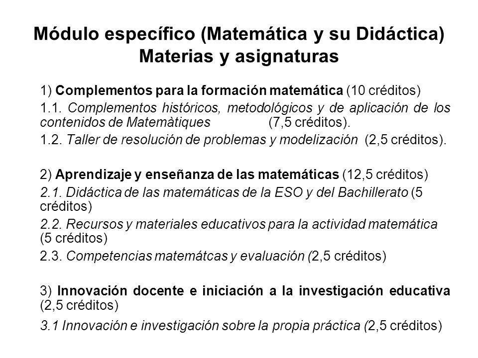 Módulo específico (Matemática y su Didáctica) Materias y asignaturas 1) Complementos para la formación matemática (10 créditos) 1.1. Complementos hist