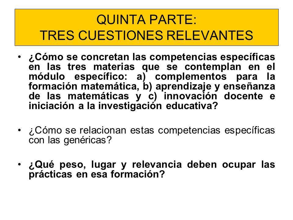 QUINTA PARTE: TRES CUESTIONES RELEVANTES ¿Cómo se concretan las competencias específicas en las tres materias que se contemplan en el módulo específic