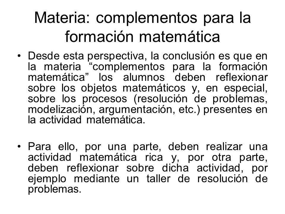 Materia: complementos para la formación matemática Desde esta perspectiva, la conclusión es que en la materia complementos para la formación matemátic