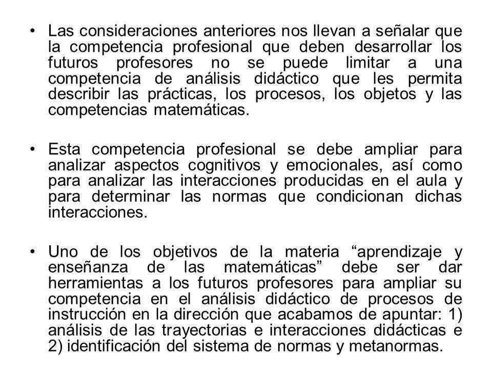 Las consideraciones anteriores nos llevan a señalar que la competencia profesional que deben desarrollar los futuros profesores no se puede limitar a