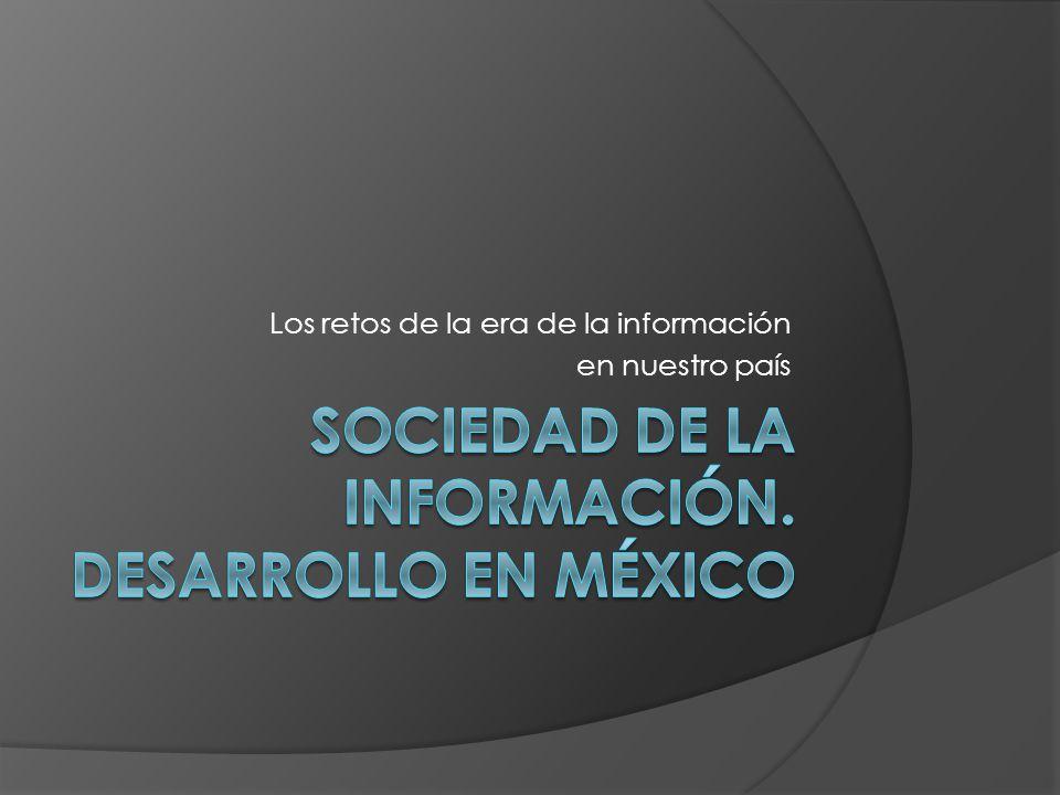 Los retos de la era de la información en nuestro país