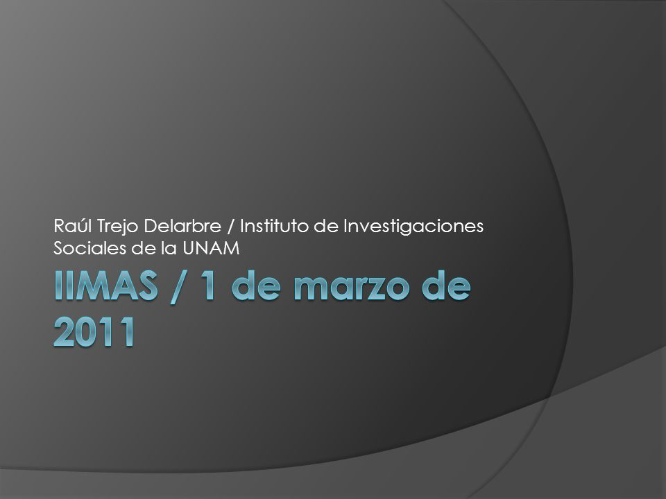 Raúl Trejo Delarbre / Instituto de Investigaciones Sociales de la UNAM