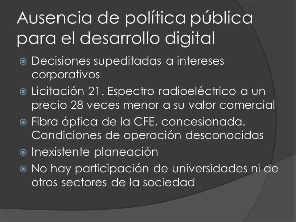 Ausencia de política pública para el desarrollo digital Decisiones supeditadas a intereses corporativos Licitación 21.