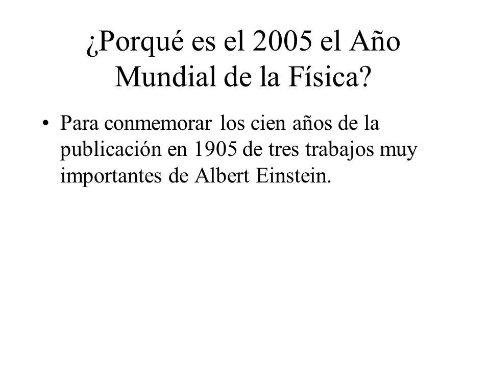 ¿Porqué es el 2005 el Año Mundial de la Física.