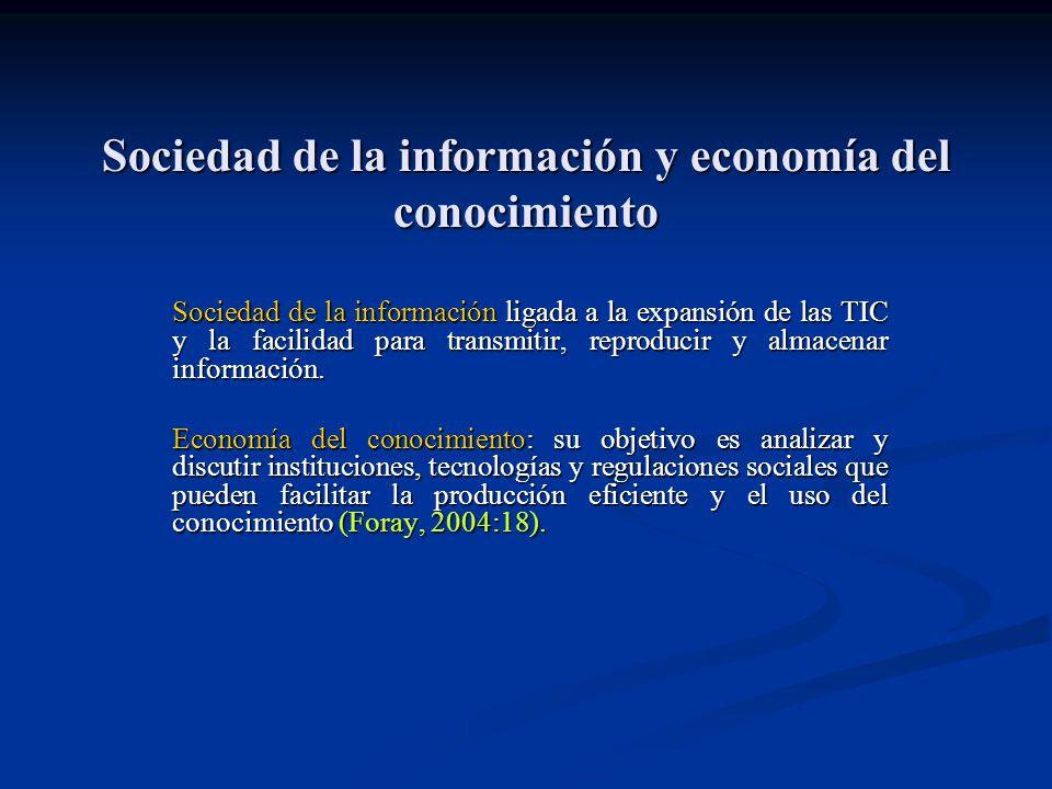 Sociedad de la información y economía del conocimiento Sociedad de la información ligada a la expansión de las TIC y la facilidad para transmitir, rep