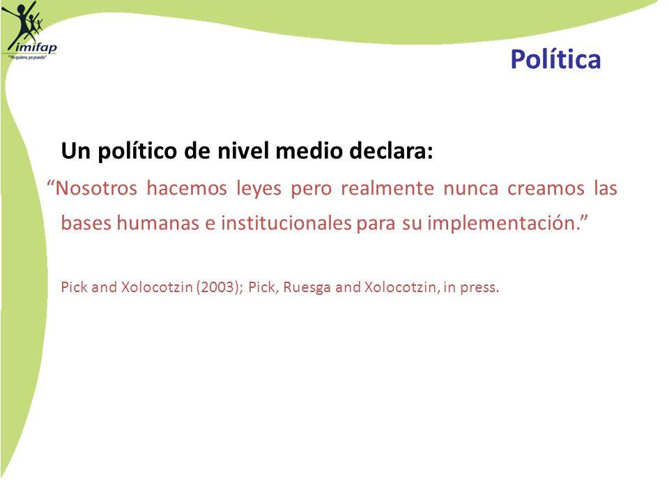 Política Un político de nivel medio declara: Nosotros hacemos leyes pero realmente nunca creamos las bases humanas e institucionales para su implement