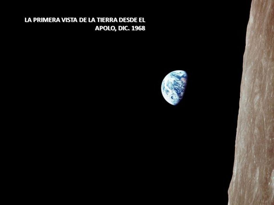 LA PRIMERA VISTA DE LA TIERRA DESDE EL APOLO, DIC. 1968