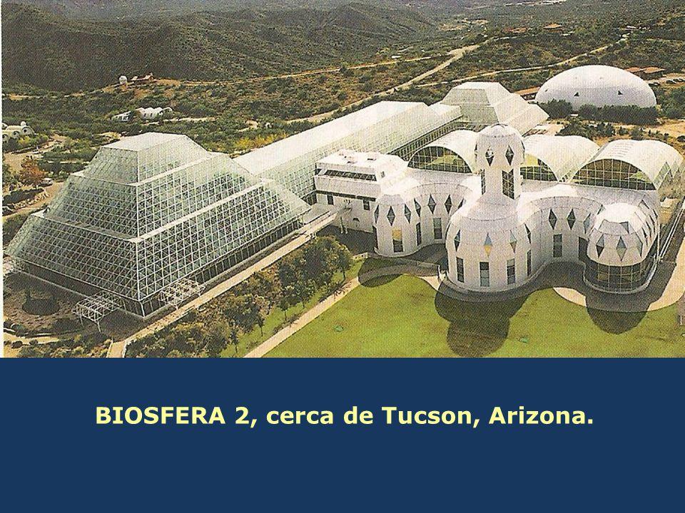 BIOSFERA 2, cerca de Tucson, Arizona.