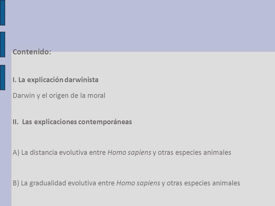Contenido: I.La explicación darwinista Darwin y el origen de la moral II.