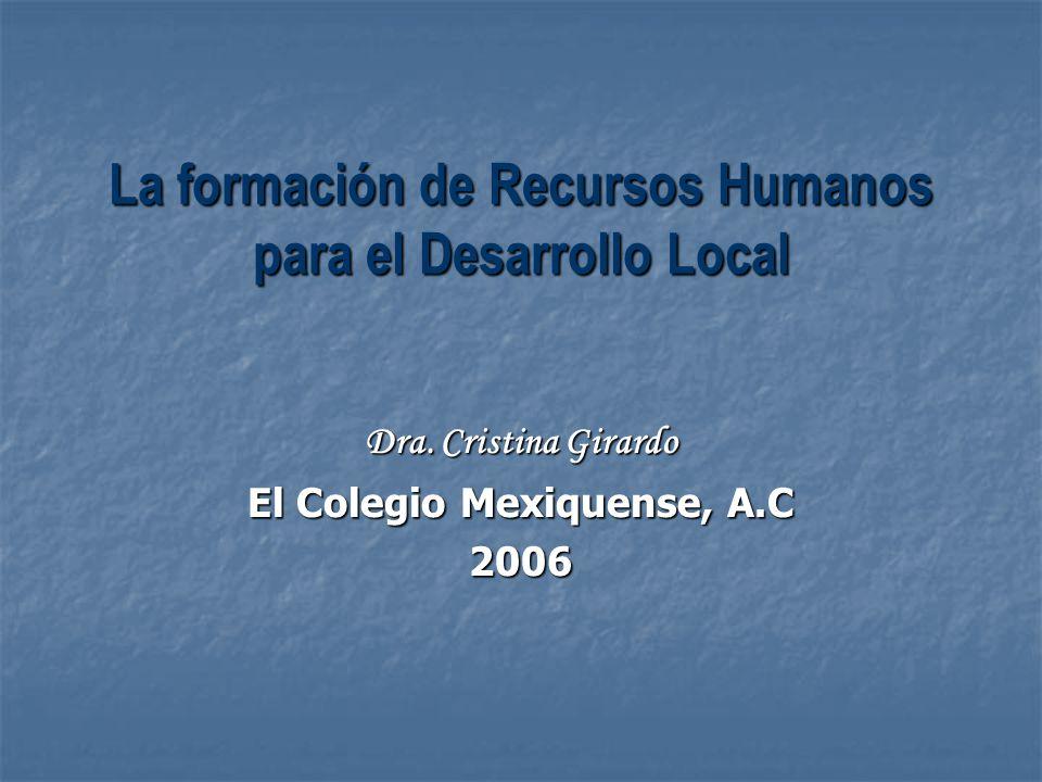 La formación de Recursos Humanos para el Desarrollo Local Dra.