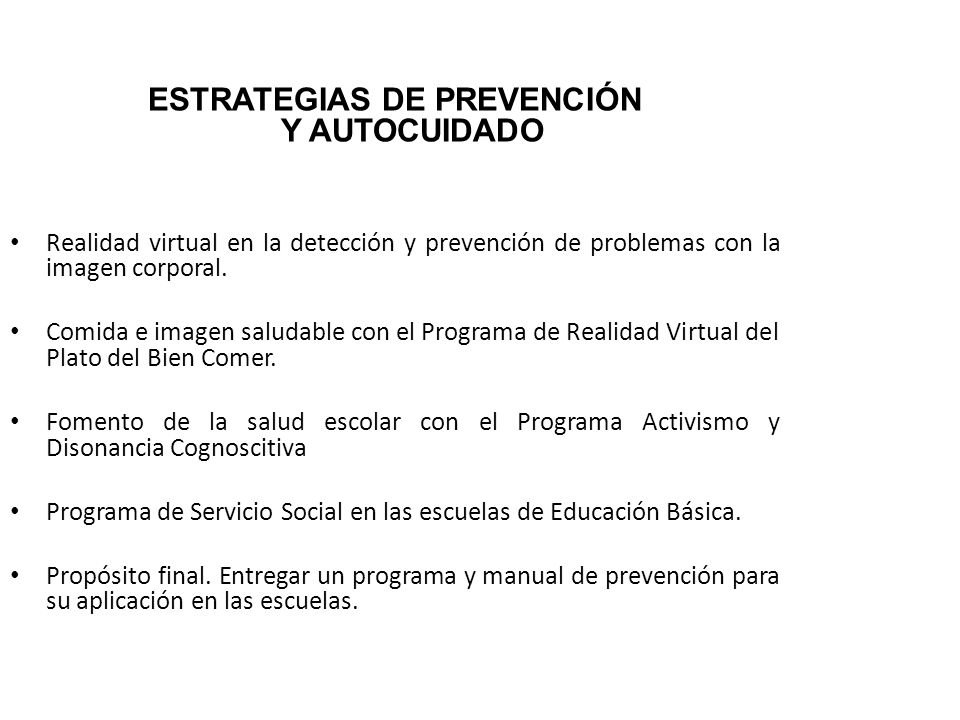 ESTRATEGIAS DE PREVENCIÓN Y AUTOCUIDADO Realidad virtual en la detección y prevención de problemas con la imagen corporal. Comida e imagen saludable c