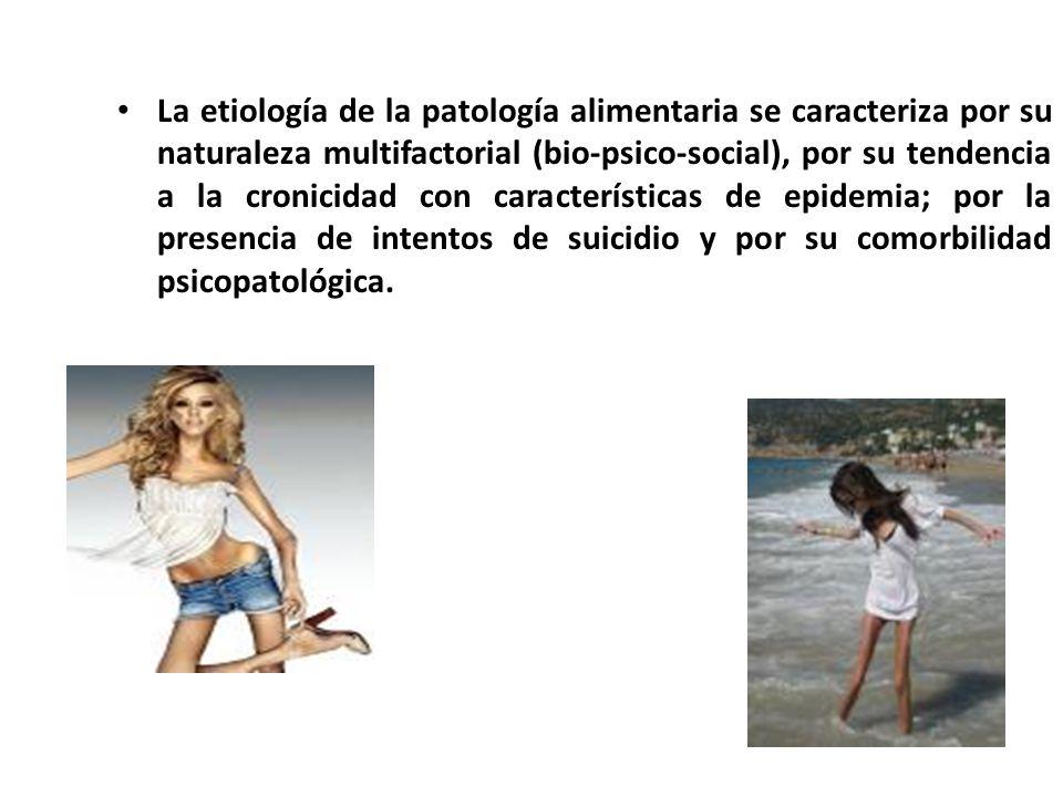 La etiología de la patología alimentaria se caracteriza por su naturaleza multifactorial (bio-psico-social), por su tendencia a la cronicidad con cara