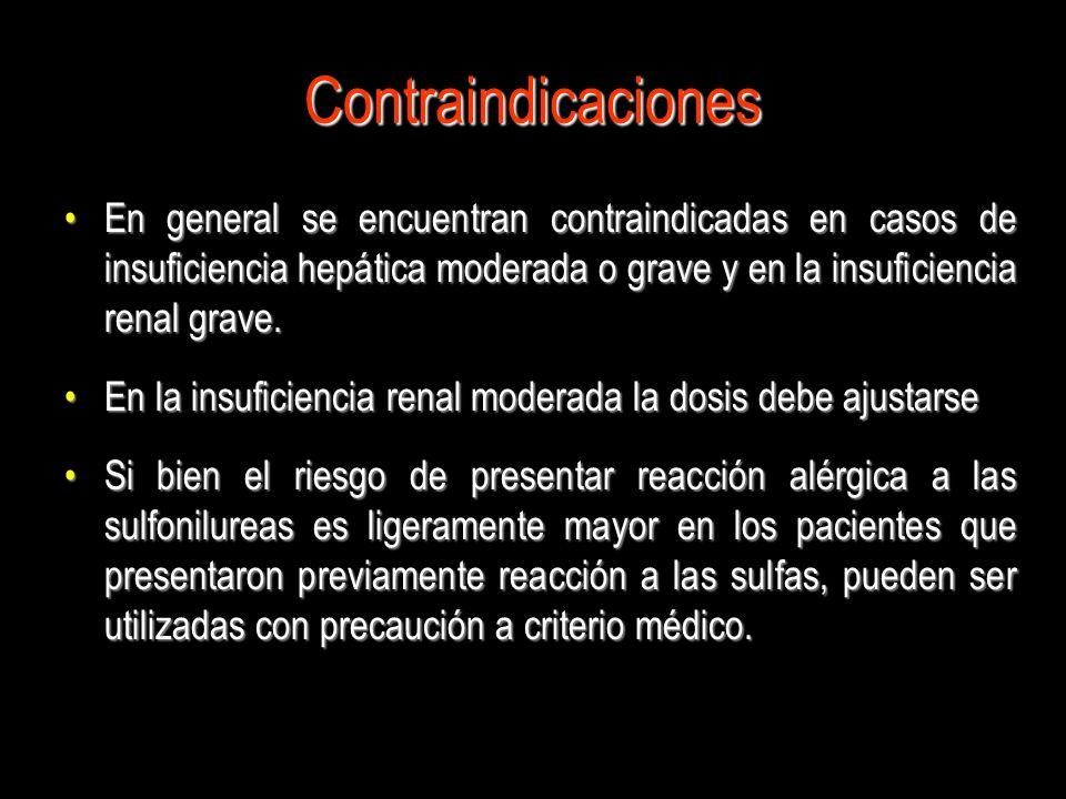 Contraindicaciones En general se encuentran contraindicadas en casos de insuficiencia hepática moderada o grave y en la insuficiencia renal grave.En g