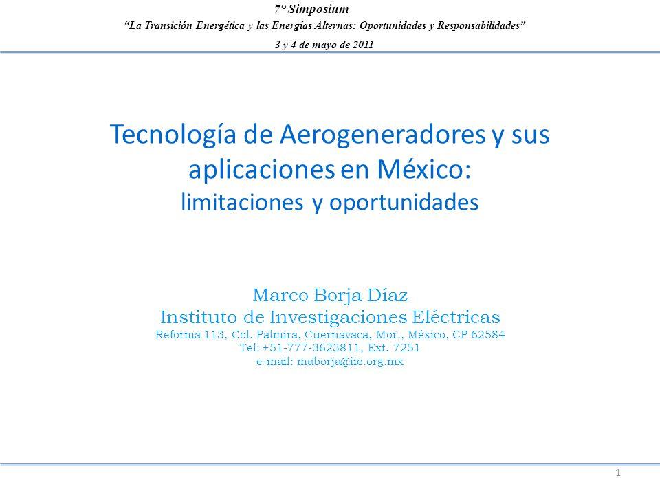 La Transición Energética y las Energías Alternas: Oportunidades y Responsabilidades 3 y 4 de mayo de 2011 7° Simposium Tecnología de Aerogeneradores y