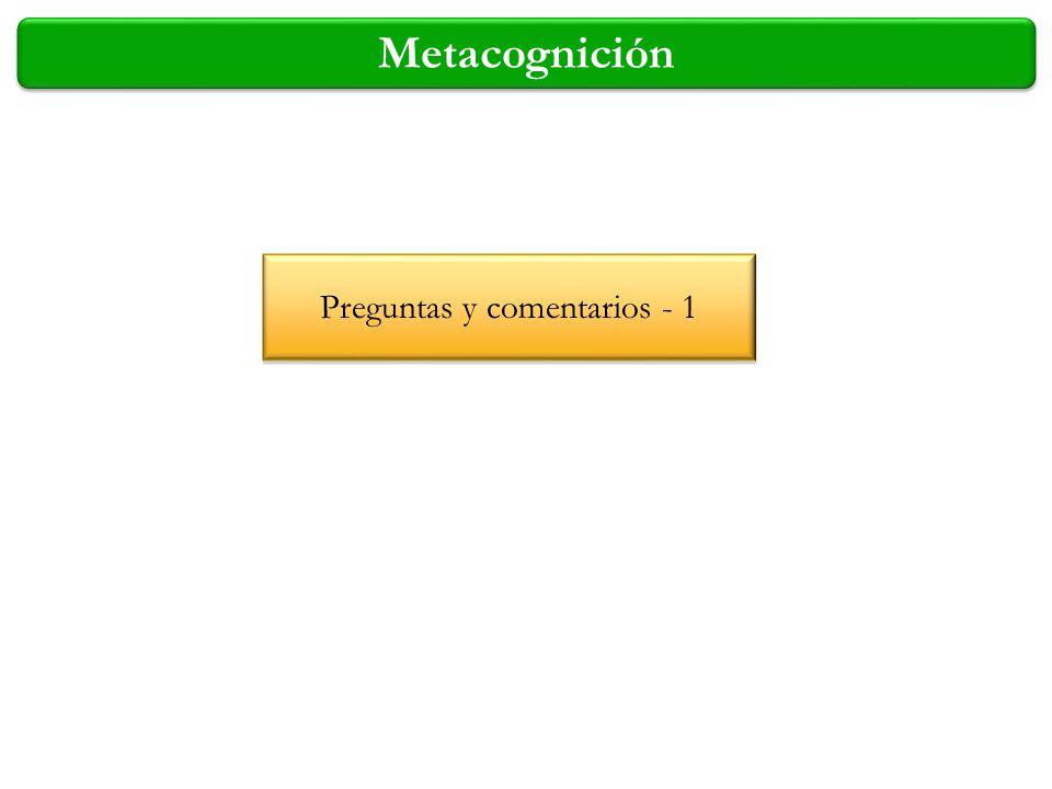 Metacognición Preguntas y comentarios - 1
