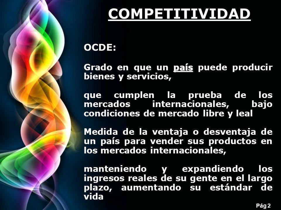 Free Powerpoint Templates Pág 2 OCDE: país Grado en que un país puede producir bienes y servicios, que cumplen la prueba de los mercados internacional